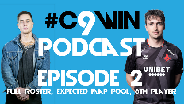 C9WIN Episode 2 - es3tag signed, map pool, 6th player